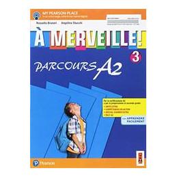 A MERVEILLE! 3 PARCOURS A2  Vol. 3
