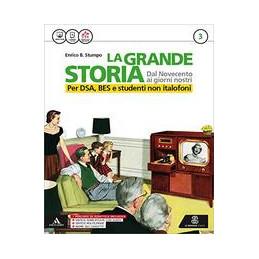 GRANDE STORIA (LA) PER DSA, BES E STUDENTI NON ITALOFONI 3 Vol. 3