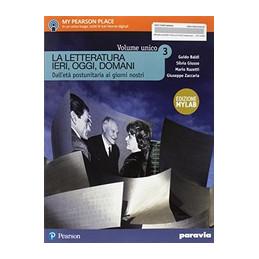 LA LETTERATURA IERI, OGGI, DOMANI  3 - EDIZIONE IN VOLUME UNICO EDIZIONE MYLA  Vol. 3