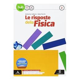 RISPOSTE DELLA FISICA (LE) VOLUME 2° ANNO Vol. 2