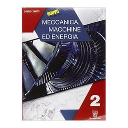 NUOVO MECCANICA MACCHINE ED ENERGIA 2 + LIBRO DIGITALE  Vol. 2