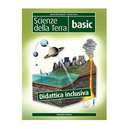 SCIENZE DELLA TERRA  - BASIC DIDATTICA INCLUSIVA VOL. U