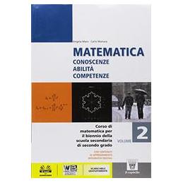 MATEMATICA CONOSCENZE ABILITA` COMPETENZE  VOLUME 2 + EBOOK ONLINE