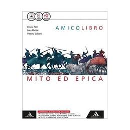 AMICO LIBRO. EPICA. PER LA SCUOLA MEDIA. CON E BOOK. CON ESPANSIONE ONLINE
