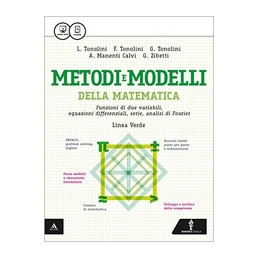 MATEMATICA MODELLI E COMPETENZE   LINEA VERDE    M B  + CONT DIGIT FUNZIONI DI DUE VARIABILI, EQ. DI