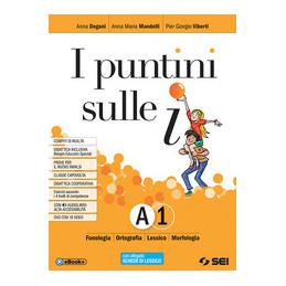 PUNTINI SULLE I (I) - SEMIPACK (SENZA TOMI B E L) VOL. A1+DVD+SCHEDE LESSICO+A2+SCHEMI SINTESI E RIP
