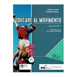 EDUCARE AL MOVIMENTO VOLUME GLI SPORT + EBOOK  Vol. U