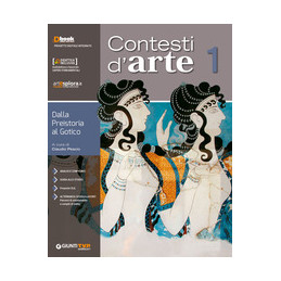 CONTESTI D`ARTE 1 DALLA PREISTORIA AL GOTICO VOL. 1