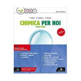 CHIMICA PER NOI LINEA VERDE VOLUME UNICO - 3 Vol. U