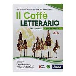 CAFFE` LETTERARIO (IL) - EDIZIONE VERDE  Vol. U