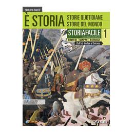 E` STORIA - STORIAFACILE 1 SINTESI MAPPE ESERCIZI Vol. 1