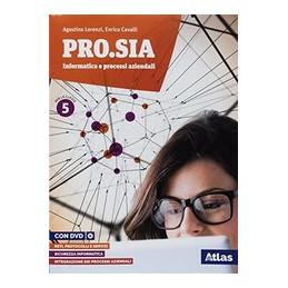 PRO.SIA INFORMATICA E PROCESSI AZIENDALI  VOL. 3 CLASSE 5