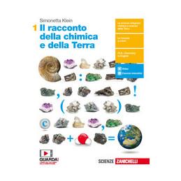 RACCONTO DELLA CHIMICA E DELLA TERRA (IL) - VOLUME PRIMO BIENNIO (LDM)  Vol. 1