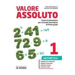 VALORE ASSOLUTO ARI 1 + TAVOLE + QUAD 1 + GEO 1 CORSO DI MATEMATICA Vol. 1