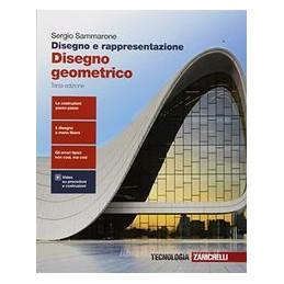 DISEGNO E RAPPRESENTAZIONE 3ED. - VOLUME DISEGNO GEOMETRICO (LDM)  Vol. U