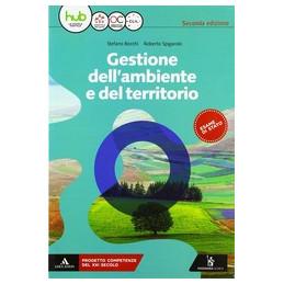GESTIONE DELL`AMBIENTE E DEL TERRITORIO VOLUME UNICO - 2 VOL. U