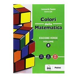 COLORI DELLA MATEMATICA - EDIZIONE VERDE VOLUME 2 + QUADERNO 2 + EBOOK  Vol. 2