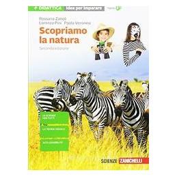 SCOPRIAMO LA NATURA 2ED   - IDEE PER IMPARARE (LD)  Vol. U