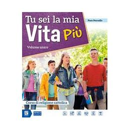 TU SEI LA MIA VITA PIU` VOLUME UNICO + Q. COMPETENZE + DVD MIO BOOK  VOL. U