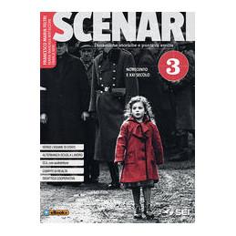 SCENARI 3 NOVECENTO E XXI SECOLO Vol. 3