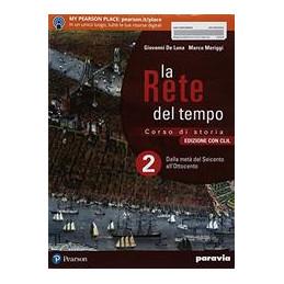 LA RETE DEL TEMPO 2 - EDIZIONE CON CLIL DALLA METÀ DEL SEICENTO ALL'OTTOCENTO Vol. 2