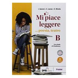 MI PIACE LEGGERE VOLUME B POESIA, TEATRO + EBOOK  Vol. U