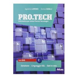 PRO.TECH VOL. C CON DVD INFORMATICA PER ISTITUTI TECNICI TECNOLOGICI