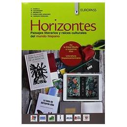 HORIZONTES. VOL. UNICO. CON PORTFOLIO DE CONOCIMIENTOS Y COMPETENCIAS. PER LE SCUOLE SUPERIORI. CON