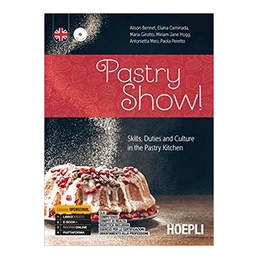 PASTRY SHOW! SKILLS DUTIES AND CULTURE IN THE PASTRY KITCHEN