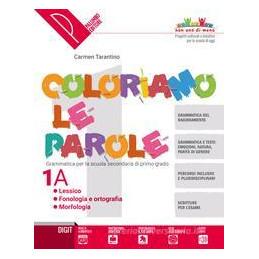 COLORIAMO LE PAROLE VOL. 1A + 1B + VOL.2 + QUADERNO OPERATIVO + VERSO L`ESAME + DVD1