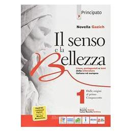 IL SENSO E LA BELLEZZA. VOL. 1 CON NUOVO LABORATORIO DI SCRITTURA E ANTOLOGIA DELLA DIVINA COMMEDIA.