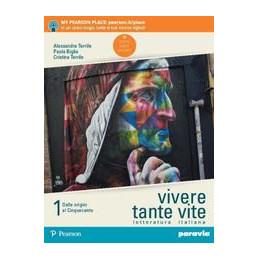 VIVERE TANTE VITE VOL. 1 LETTERATURA ITALIANA CON ANTOLOGIA DELLA DIVINA COMMEDIA. PER LE SCUOLE SUP