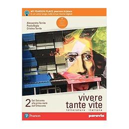 VIVERE TANTE VITE VOL2 LETTERATURA ITALIANA. PER LE SCUOLE SUPERIORI. CON E BOOK. CON ESPANSIONE