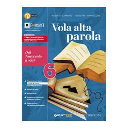 VOLA ALTA PAROLA. VOL.6 PER LE SCUOLE SUPERIORI. CON E BOOK. CON ESPANSIONE ONLINE