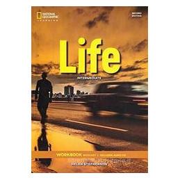 LIFE. INTERMEDIATE. WORKBOOK. WITH KEY. PER LE SCUOLE SUPERIORI. CON E BOOK. CON ESPANSIONE ONLINE.