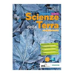CONNECTING SCIENZE - SCIENZE DELLA TERRA VOLUME PRIMO BIENNIO + EBOOK  Vol. U