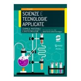 SCIENZE E TECNOLOGIE APPLICATE - CHIMICA MATERIALI BIOTECNOLOGIE  Vol. U