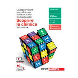 SCOPRIRE LA CHIMICA - VOLUME UNICO (LDM) SECONDA EDIZIONE VOL. U