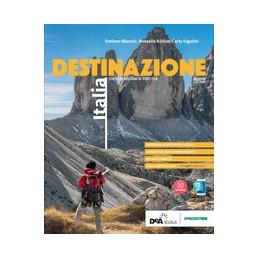 DESTINAZIONE ITALIA, EUROPA MONDO  NUOVA EDIZIONE - DESTINAZIONE ITALIA + ATLANTE + EBOOK Vol. 1