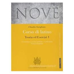 NOVE CORSO DI LATINO TEORIA ED ESERCIZI + GRAMMATICA ESERCITAZIONI E VERSIONI GRADUATE - CIVILT Vol.