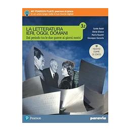 LA LETTERATURA IERI, OGGI, DOMANI 3/2 EDIZIONE NUOVO ESAME DI STATO  Vol. 3