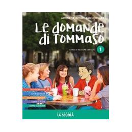 DOMANDE DI TOMMASO 1 KIT (LE) CORSO RELIGIONE CATTOLICA Vol. 1
