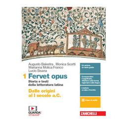 FERVET OPUS - VOLUME 1 (LDM) DALLE ORIGINI AL I SECOLO A.C. - STORIA E TESTI DELLA LETTERATURA LATIN