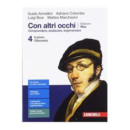 CON ALTRI OCCHI EDIZIONE PLUS - VOLUME 4 (LDM) IL PRIMO OTTOCENTO - COMPRENDERE, ANALIZZARE, ARGOMEN