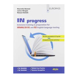 IN PROGRESS (SENZA SOLUZIONI) EXTENSIVE TRAINING IN PREPARATION FOR INVALSI B1 AND B2 Vol. U