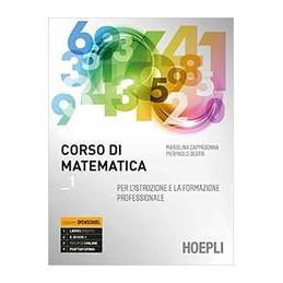 CORSO DI MATEMATICA PER L`ISTRUZIONE E LA FORMAZIONE PROFESSIONALE Vol. 1