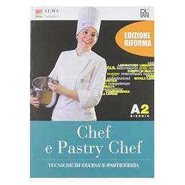 CHEF E PASTRY CHEF A1+A2 PRIMO BIENNIO Vol. U