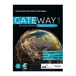 GATEWAY - SISTEMI E RETI SECONDA EDIZIONE - VOLUME 1 + EBOOK  Vol. 1