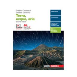 TERRA, ACQUA, ARIA - IDEE PER IMPARARE SECONDA EDIZIONE Vol. U