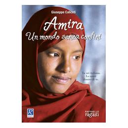 AMIRA UN MONDO SENZA CONFINI  Vol. U